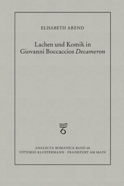 Lachen und Komik in Giovanni Boccaccios Decameron als Buch