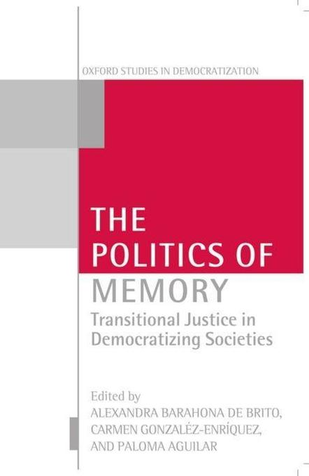The Politics of Memory: Transitional Justice in Democratizing Societies als Buch