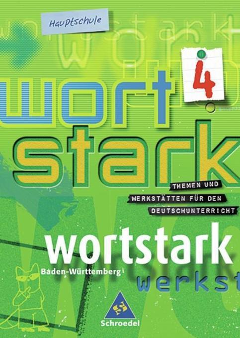 Wortstark 4. SprachLeseBuch 8. Neubearbeitung. Hauptschule.Rechtschreibung 2006. Baden-Württemberg als Buch
