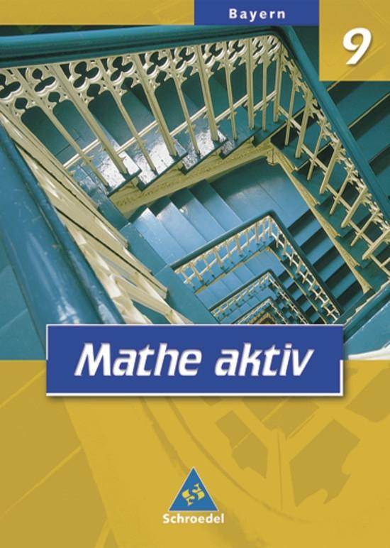 Mathe aktiv 9. Schülerband. Bayern. Hauptschule - Ausgabe 2004 als Buch