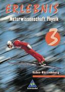 Erlebnis Naturwissenschaft Physik 3. Schülerband. Baden-Württemberg. Realschule