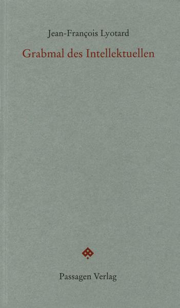 Grabmal des Intellektuellen als Buch von Jean-F...