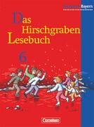 Das Hirschgraben Lesebuch. 6. Schuljahr. Schülerbuch. Realschule Bayern
