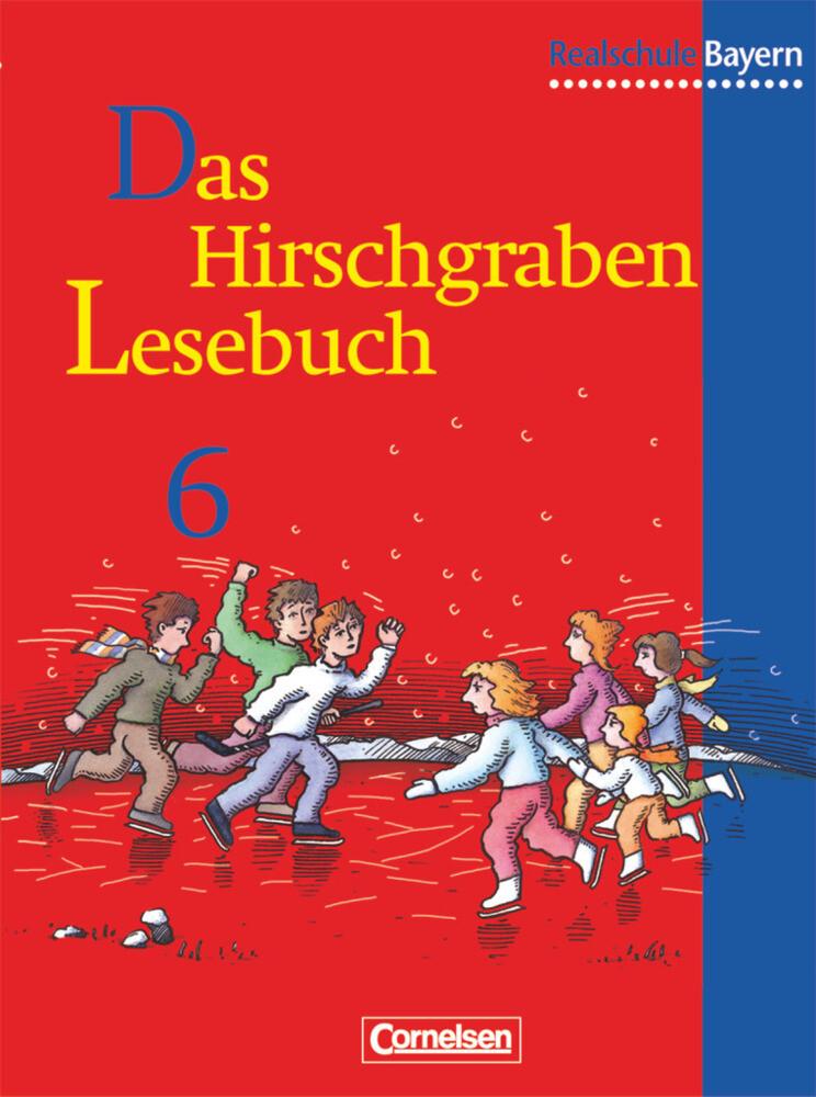 Das Hirschgraben Lesebuch. 6. Schuljahr. Schülerbuch. Realschule Bayern als Buch