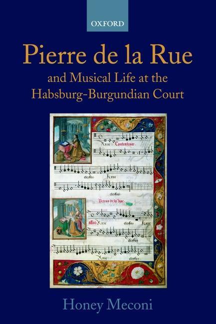 Pierre de la Rue and Musical Life at the Habsburg-Burgundian Court als Buch