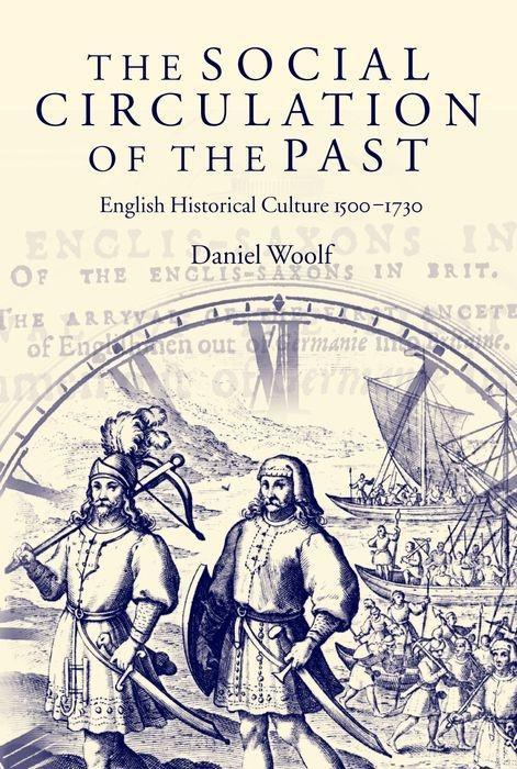 The Social Circulation of the Past: English Historical Culture 1500-1730 als Buch