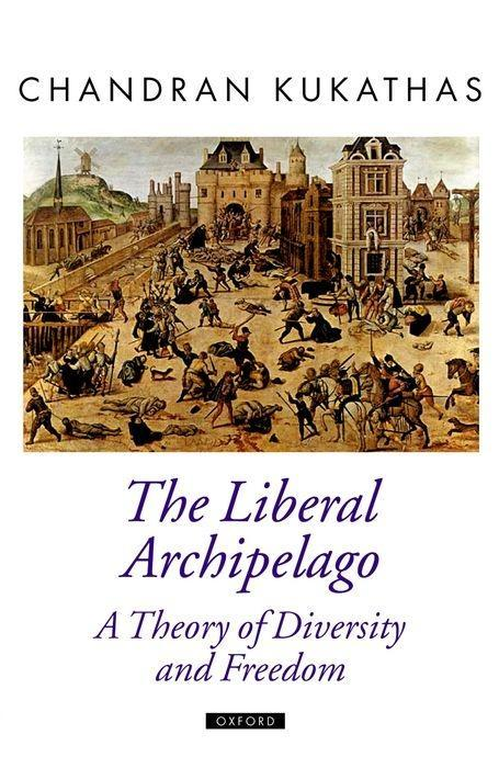 The Liberal Archipelago: A Theory of Diversity and Freedom als Buch