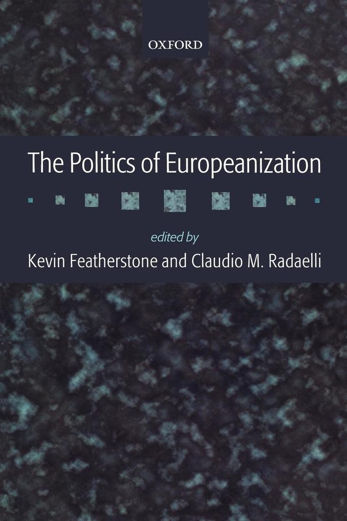 The Politics of Europeanization als Buch