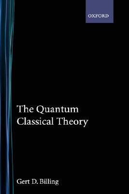 The Quantum Classical Theory als Buch