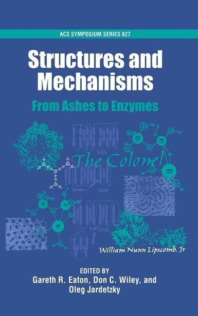 Structures and Mechanisms: From Ashes to Enzymes als Buch