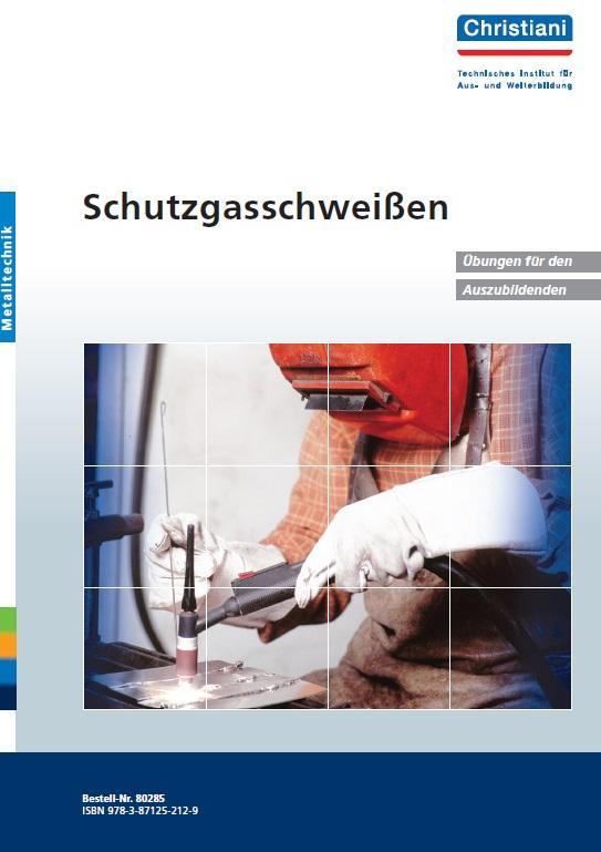 Schutzgasschweißen WIG, MAG Übungen für den Auszubildenden als Buch