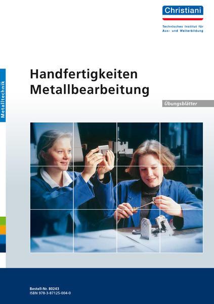 Handfertigkeiten Metallbearbeitung - Übungsblätter als Buch