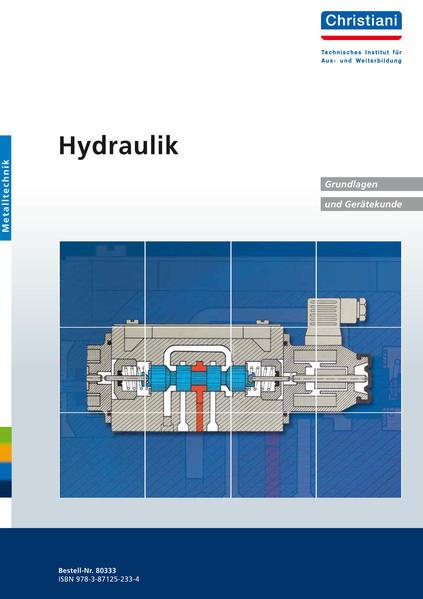 Hydraulik. Grundlagen und Gerätekunde. Metalltechnik als Buch