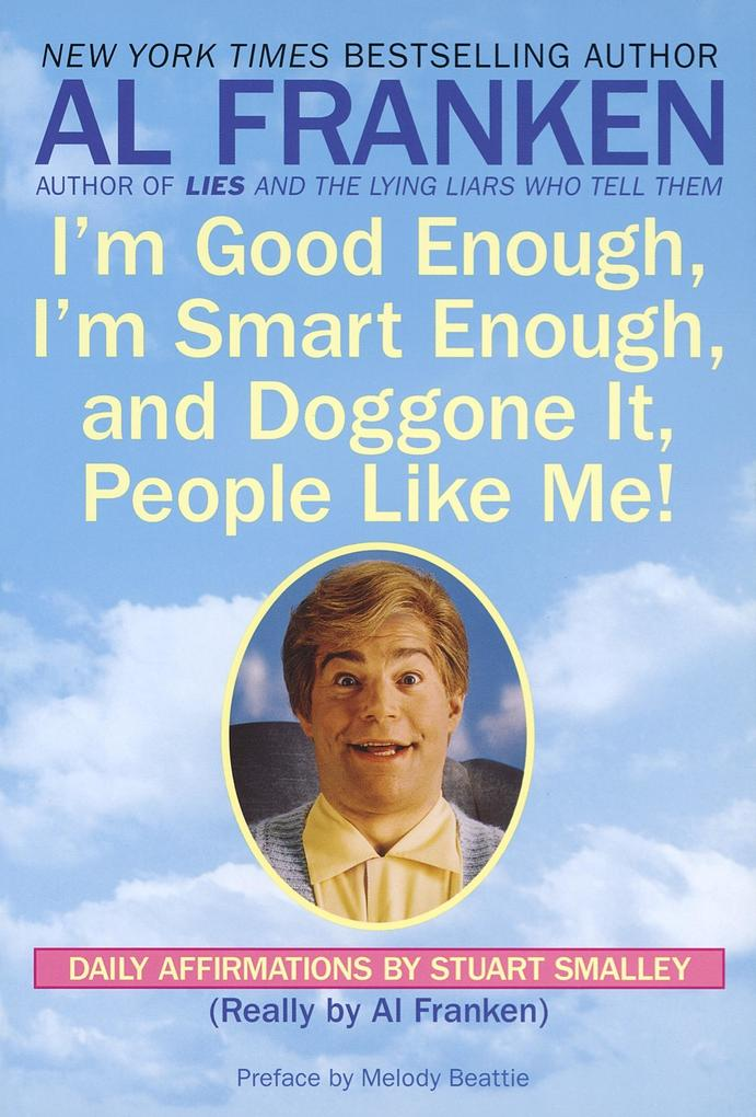 I'm Good Enough, I'm Smart Enough, and Doggone It, People Like Me!: Daily Affirmations by Stuart Smalley als Taschenbuch