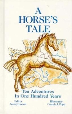 A Horse's Tale: Ten Adventures in 100 Years als Buch