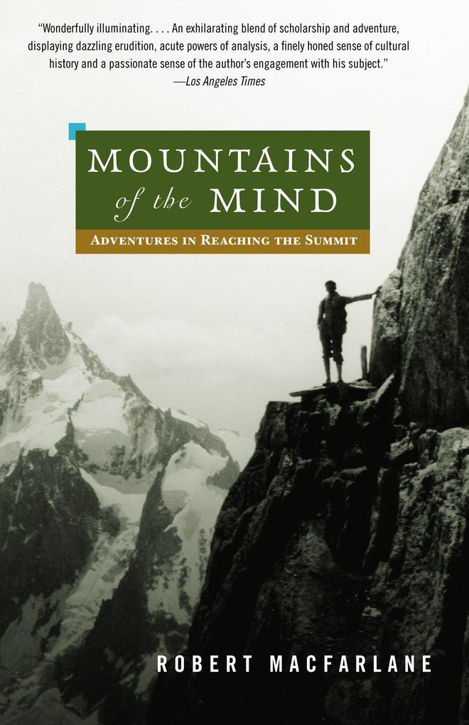 Mountains of the Mind: Adventures in Reaching the Summit als Taschenbuch