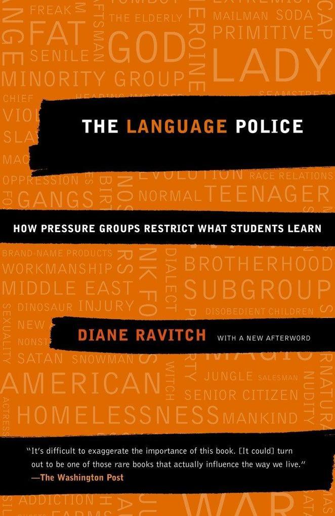 The Language Police: How Pressure Groups Restrict What Students Learn als Taschenbuch