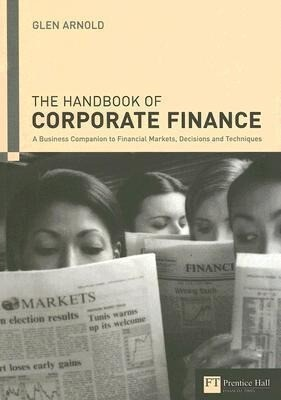Handbook of Corporate Finance: A Business Companion to Financial Markets, Decisions & Techniques als Buch