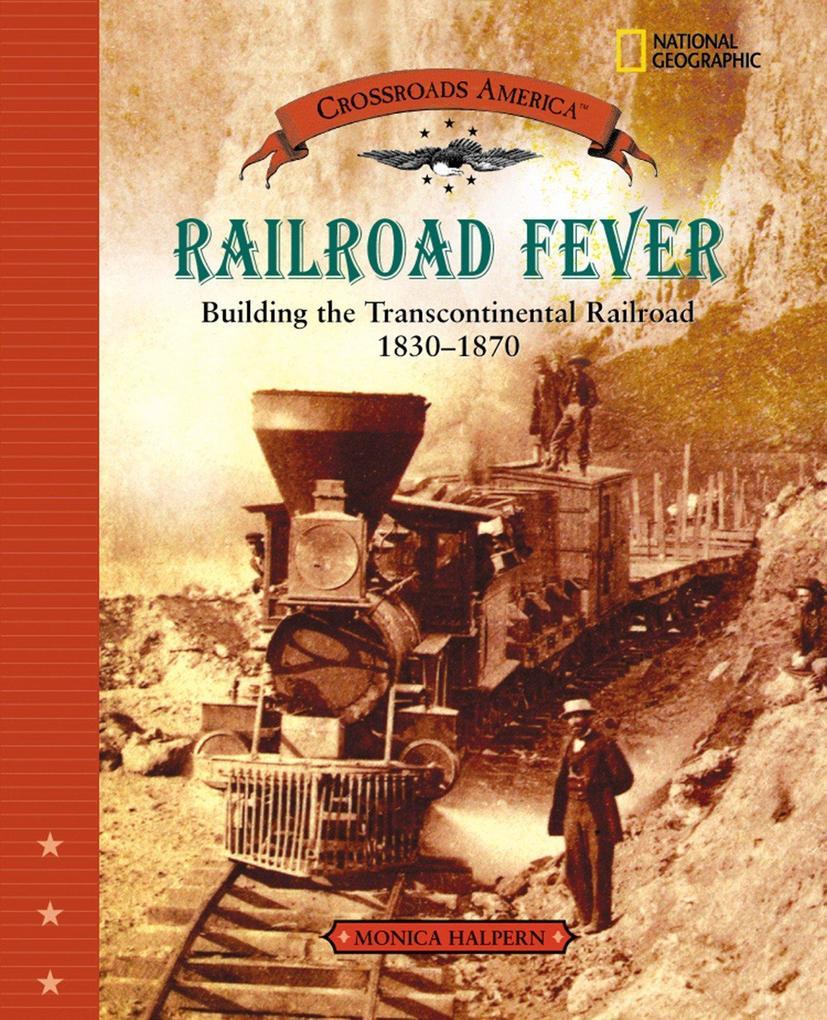 Railroad Fever: Building the Transcontinental Railroad 1830-1870 als Buch