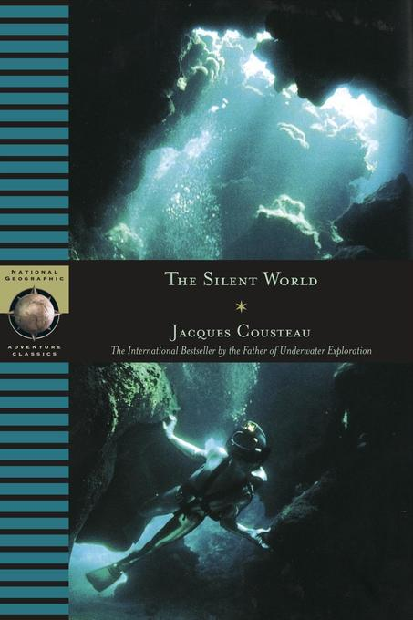 The Silent World: The International Bestseller by the Father of Underwater Exploration als Buch