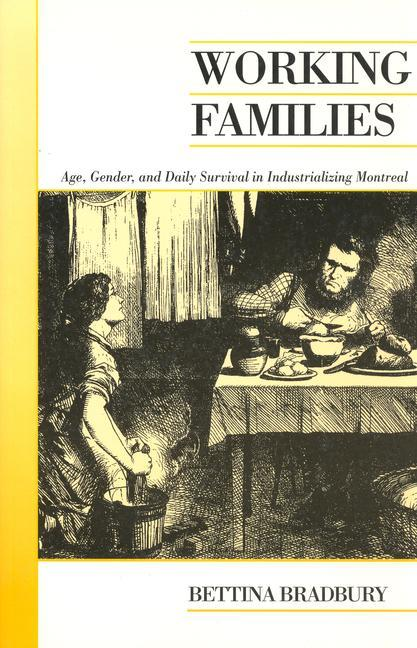 Working Families: Age, Gender, and Daily Survival in Industrializing Montreal als Taschenbuch