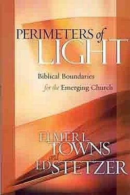 Perimeters of Light: Biblical Boundaries for the Emerging Church als Taschenbuch