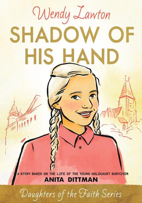 Shadow of His Hand: A Story Based on the Life of Holocaust Survivor Anita Dittman als Taschenbuch