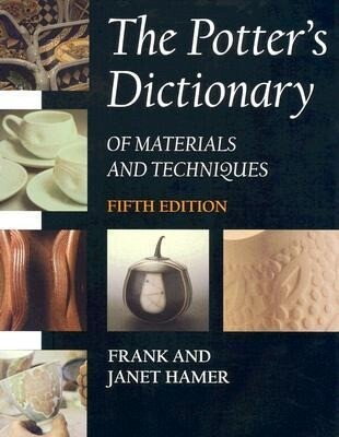 The Potter's Dictionary of Materials and Techniques als Buch