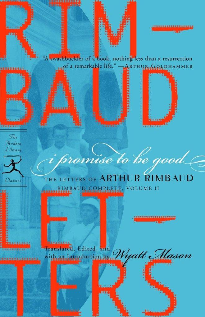 I Promise to Be Good: The Letters of Arthur Rimbaud als Taschenbuch