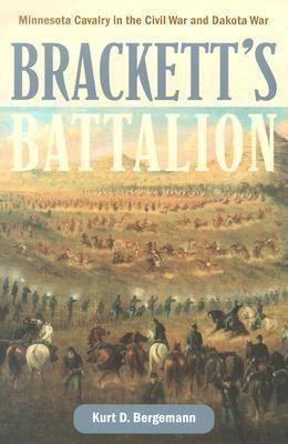 Brackett's Battalion: Minnesota Cavalry in the Civil War and Dakota War als Taschenbuch