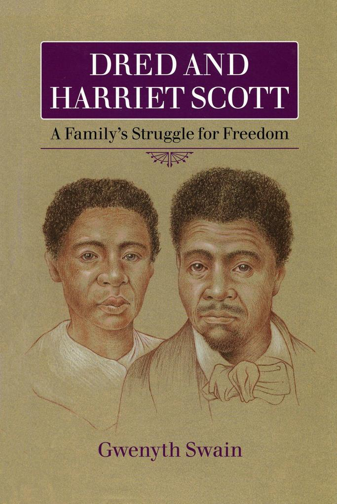 Dred and Harriet Scott: A Family's Struggle for Freedom als Taschenbuch