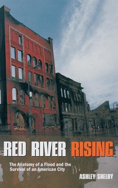 Red River Rising: The Anatomy of a Flood and the Survival of an American City als Buch