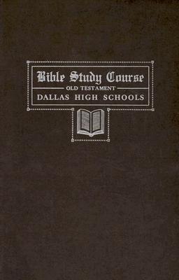 Dallas Bible Study Course: Old Testament als Taschenbuch