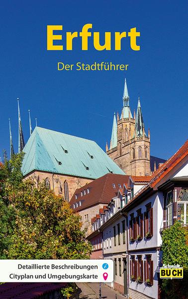 Erfurt - Der Stadtführer als Buch von Wolfgang ...
