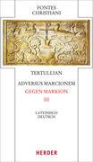 Adversus Marcionem - Gegen Markion III