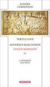 Adversus Marcionem - Gegen Markion. Tl.4