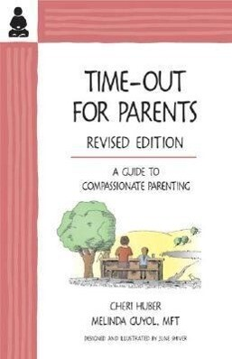 Time-Out for Parents: A Compassionate Approach to Parenting als Taschenbuch