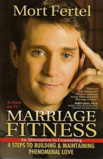 Marriage Fitness: 4 Steps to Building & Maintaining Phenomenal Love als Taschenbuch