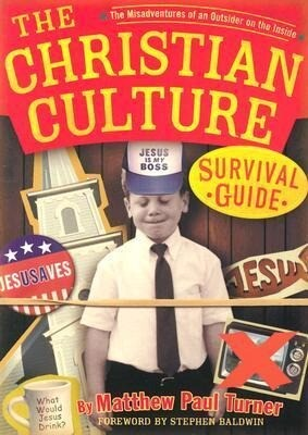 The Christian Culture Survival Guide: The Misadventures of an Outsider on the Inside als Taschenbuch
