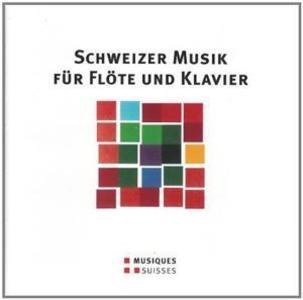 Schweizer Musik für Flöte und Klavier