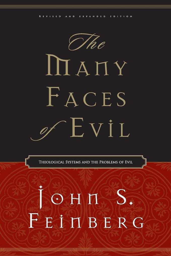 The Many Faces of Evil: Theological Systems and the Problems of Evil als Taschenbuch