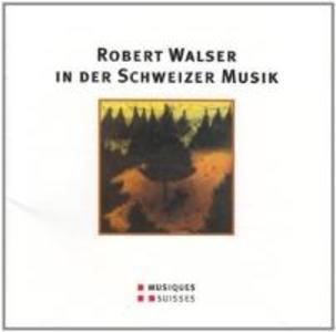 Robert Walser in der Schweizer Musik