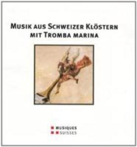 Musik aus Schweizer Klöstern