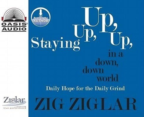Staying Up, Up, Up in a Down, Down World: Daily Hope for the Daily Grind als Hörbuch