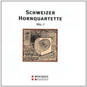 Schweizer Hornquartette Vol.1