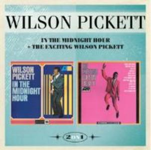 In The Midnight Hour+The Exciting Wilson Pickett