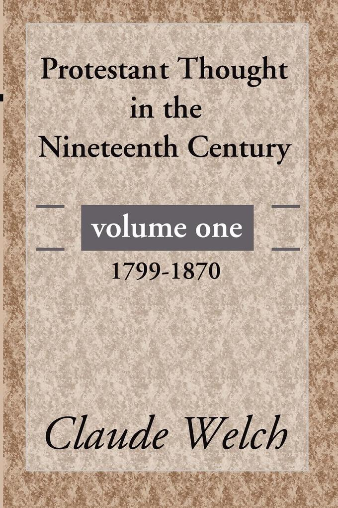 Protestant Thought in the Nineteenth Century, Volume 1: 1799-1870 als Taschenbuch