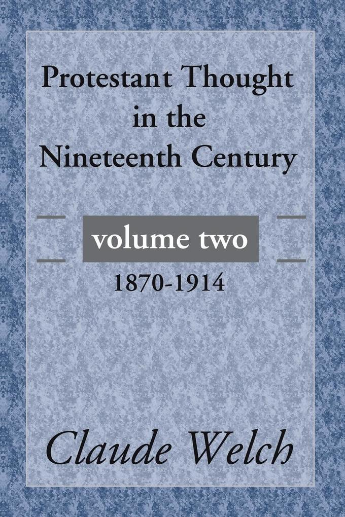 Protestant Thought in the Nineteenth Century, Volume 2 als Taschenbuch