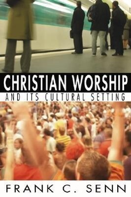 Christian Worship and Its Cultural Setting als Taschenbuch