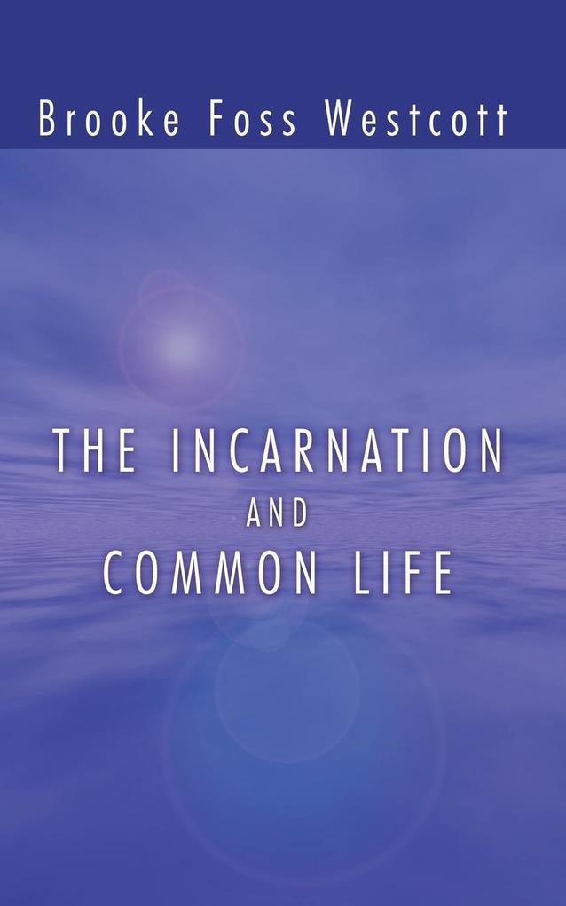 The Incarnation and Common Life als Taschenbuch